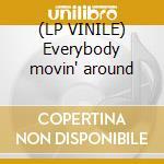 (LP VINILE) Everybody movin' around lp vinile di Feat.taka Supersonic