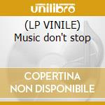 (LP VINILE) Music don't stop lp vinile di Lovehouse