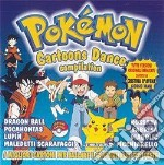 Pokemon - Cartoons Dance Compilation cd musicale di Artisti Vari