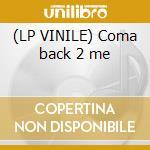 (LP VINILE) Coma back 2 me lp vinile di A+j