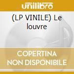 (LP VINILE) Le louvre lp vinile di Prezioso & marvin