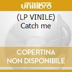 (LP VINILE) Catch me lp vinile di Cyclone