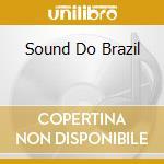 SOUND DO BRAZIL cd musicale di ARTISTI VARI