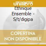 Ethnique Ensemble - S/t/digipa cd musicale di Ethnique Ensemble