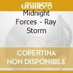 Midnight Forces - Ray Storm cd musicale di Forces Midnight