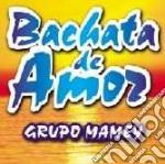 Gruppo Mamey - Bachata De Amor cd musicale di Mamey Grupo