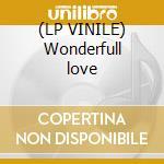 (LP VINILE) Wonderfull love lp vinile di Penny Money