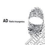 A.D. - Radio Insurgentes cd musicale di A.D.