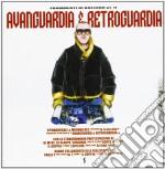 Sciacallo Lo - Avanguardia & Retroguardia cd musicale di Sciacallo Lo
