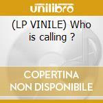 (LP VINILE) Who is calling ? lp vinile di Tatarola