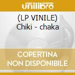 (LP VINILE) Chiki - chaka lp vinile di Chiki - chaka girls