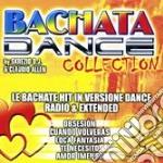 BACHATA DANCE COLLECTION cd musicale di ARTISTI VARI