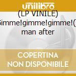(LP VINILE) Gimme!gimme!gimme!(a man after lp vinile di Vanguarde