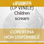 (LP VINILE) Children scream lp vinile di Gum Bubble