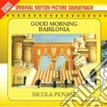 Nicola Piovani - Good Morning Babilonia cd musicale di O.S.T.