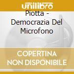 Piotta - Democrazia Del Microfono cd musicale di PIOTTA