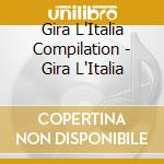 Gira L'Italia cd musicale di ARTISTI VARI