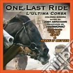Harmonic - One Last Ride - L'Ultima Corsa cd musicale di O.S.T. by Josh Abrahams