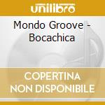 Mondo Groove - Bocachica cd musicale di Artisti Vari