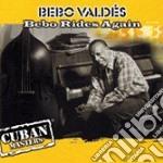 Bebo Valdes - Bebo Rides Again cd musicale di VALDES BEBO