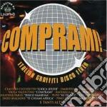 Comprami! Italian Graffiti Disco Fever cd musicale di ARTISTI VARI