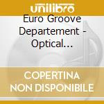 Euro Groove Departement - Optical Illusion cd musicale di EURO GROOVE DEPARTME