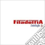 Filadelfia - Antologia 2 cd musicale di FILADELFIA
