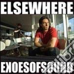 Ekoes Of Sound - Elsewhere cd musicale di EKOES OF SOUND
