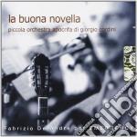 Piccola Orchesta Apocrifa G.c. - La Buona Novella cd musicale di PICCOLA ORCH.APOCRIFA G.CORDINI