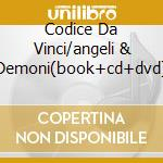 CODICE DA VINCI/ANGELI & DEMONI(BOOK+CD+DVD) cd musicale di ARTISTI VARI