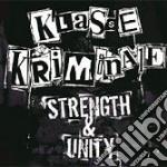 Klasse Kriminale - Strength & Unity cd musicale di KLASSE KRIMINALE