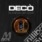 Deco' - La Stanza Dei Colori cd musicale di DECO'