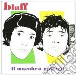Bluff - Il Macabro Epilogo cd musicale di BLUFF
