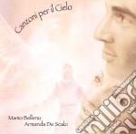 Mamo Belleno / Armanda De Scalzi - Canzoni Per Il Cielo cd musicale di BELLENO MAMO-ARMANDA DE SCALZI