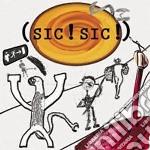 Sic! Sic! - Sic! Sic! cd musicale di Sic! Sic!