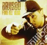 Brusco - Fino All'Alba cd musicale di Brusco