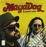 Maga Dog - Il Nostro Stile cd musicale di Dog Maga