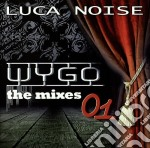 Luca Noise - Wygo, The Mixes 01 cd musicale di Luca Noise