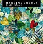 Massimo Bubola - In Alto I Cuori cd musicale di Massimo Bubola
