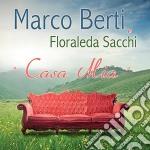Marco Berti / Floraleda Sacchi - Casa Mia cd musicale di Marco berti & floral