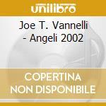 Joe T. Vannelli - Angeli 2002 cd musicale di ARTISTI VARI