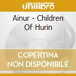 CHILDREN OF HURIN (CD+DVD) cd musicale di AINUR