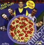Elio & Ossi Duri - Gnam Gnam cd musicale di ELIO + OSSI DURI