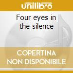 Four eyes in the silence cd musicale di STEEO