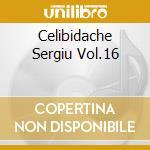 CELIBIDACHE SERGIU VOL.16 cd musicale
