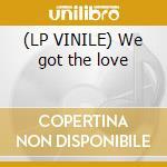 (LP VINILE) We got the love lp vinile di Touch of soul