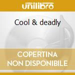 Cool & deadly cd musicale