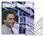 Mario Tessuto - I Miei Piu' Grandi Successi cd musicale