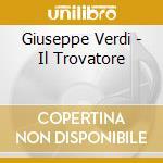 Verdi Giuseppe - Trovatore, Maria Callas, Giacomo Lauri Volpi, Paolo Silveri, Cleo Elmo cd musicale