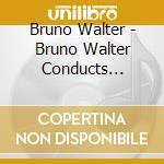 Bruno Walter Conducts Dvorak & Smetana cd musicale